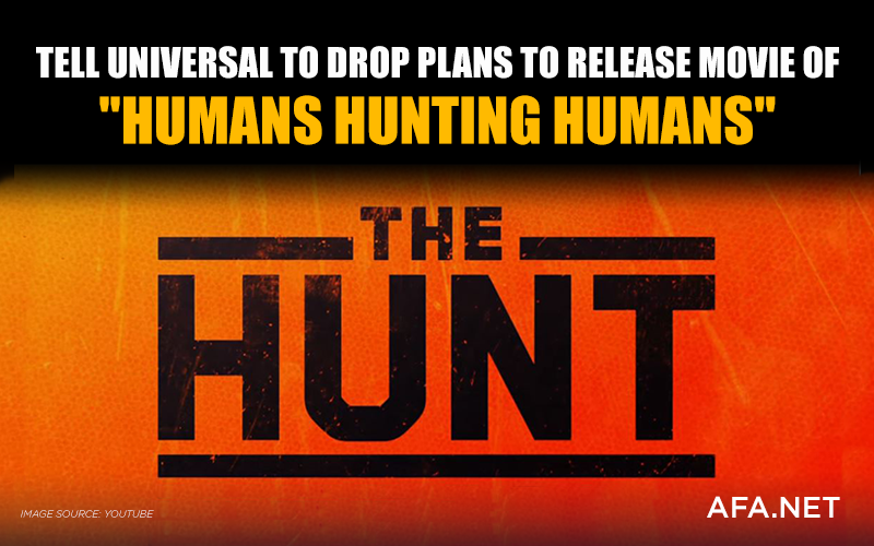 Tell Universal to drop plans to release movie of 'humans hunting humans'