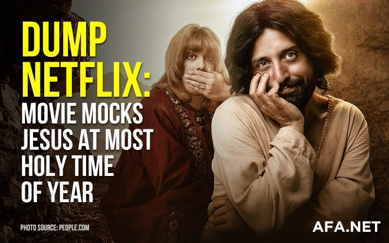 Dump Netflix: Movie mocks Jesus at most holy time of year