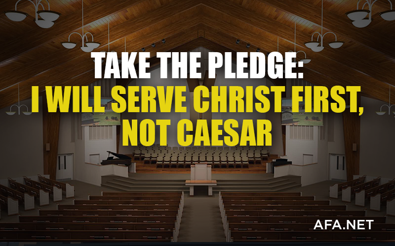 Take the Pledge: I will serve Christ first, not Caesar
